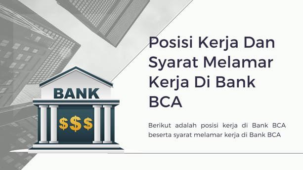 Posisi Kerja Dan Syarat Melamar Kerja Di Bank BCA