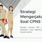 Strategi Mengerjakan Soal CPNS