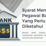 Syarat Menjadi Pegawai Bank