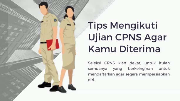 Tips Mengikuti Ujian CPNS Agar Kamu Diterima