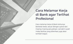 Cara Melamar Kerja di Bank