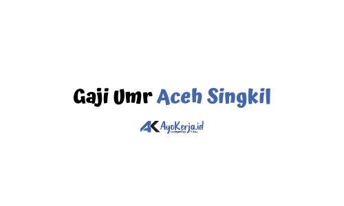 Gaji Umr Aceh Singkil