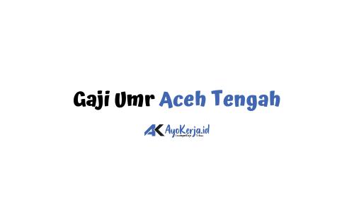 Gaji Umr Aceh Tengah