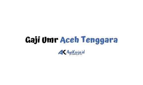 Gaji Umr Aceh Tenggara