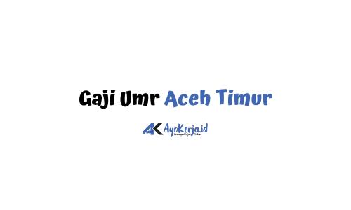 Gaji Umr Aceh Timur